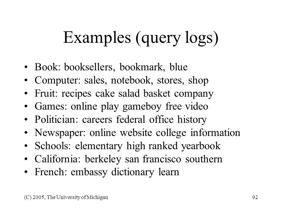 Examples (query logs) Book: booksellers, bookmark, blue