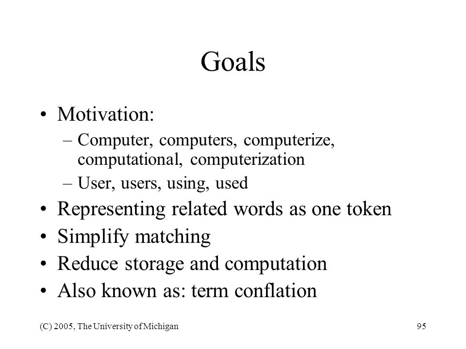 Goals Motivation: Representing related words as one token