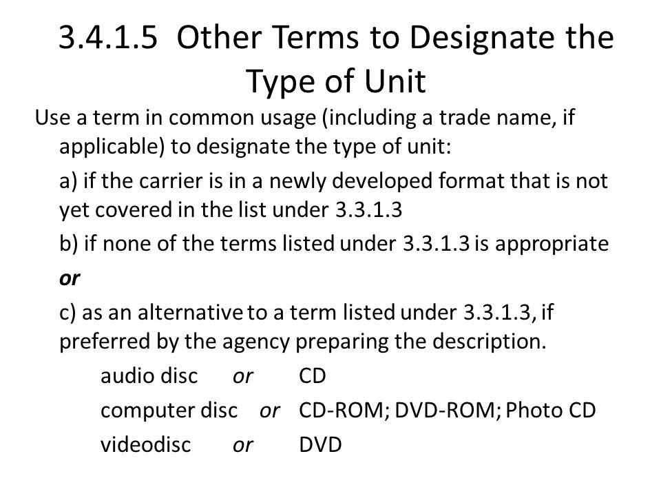 3.4.1.5 Other Terms to Designate the Type of Unit