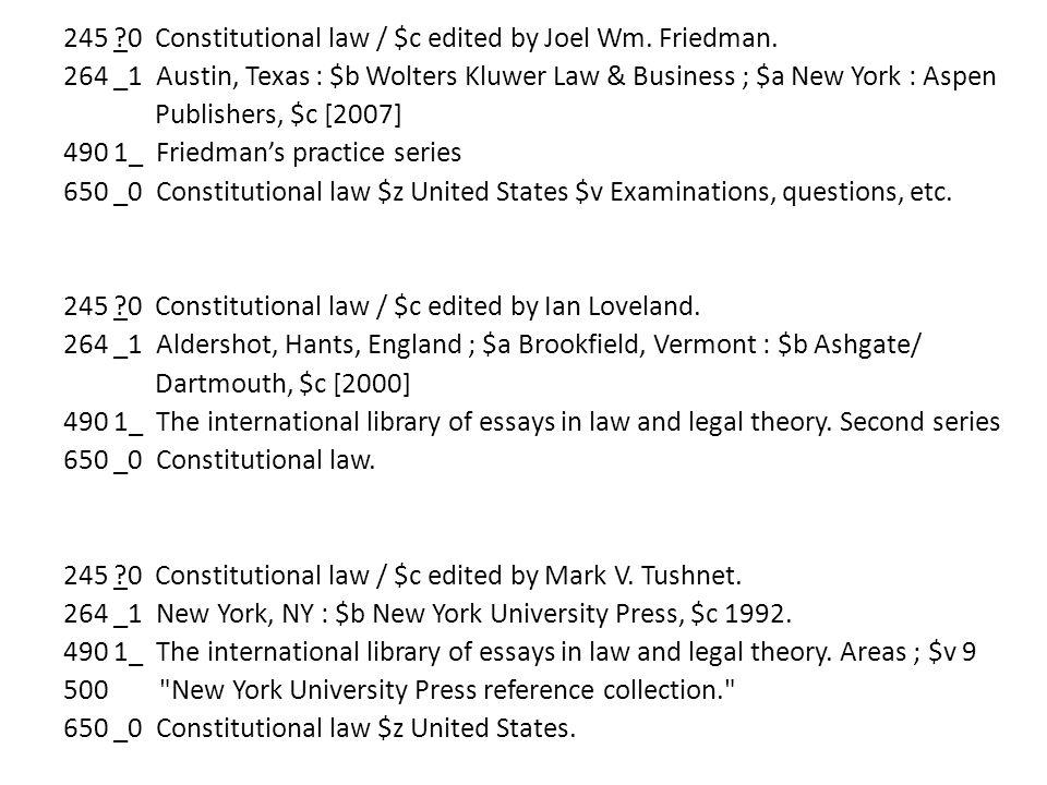 245. 0 Constitutional law / $c edited by Joel Wm. Friedman