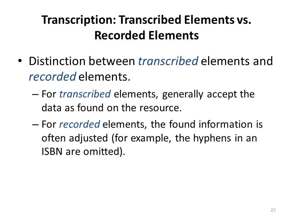 Transcription: Transcribed Elements vs. Recorded Elements