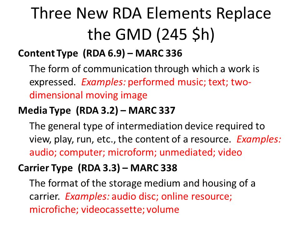 Three New RDA Elements Replace the GMD (245 $h)