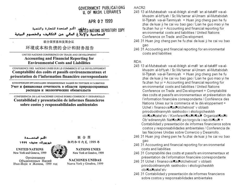 4/2/2017 AACR2: 245 13 al-Muḥāsabah wa-al-iblāgh al-mālī ʻan al-takālīf wa-al- khuṣūm al-bī'īyah / $c Mu'tamar al-Umam al-Muttaḥidah.