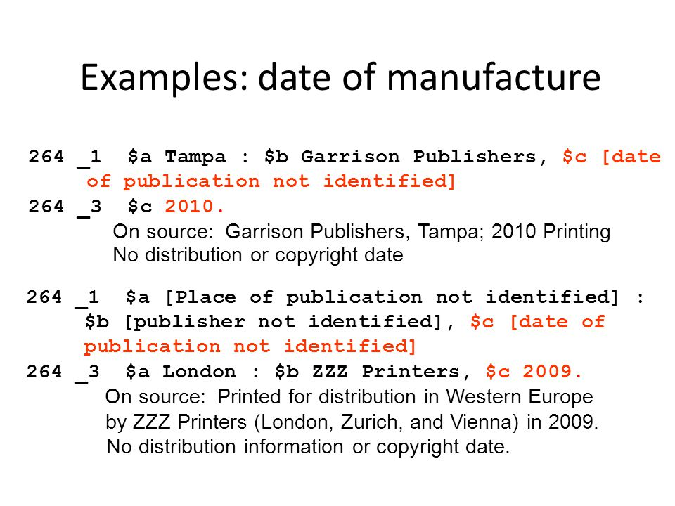 Examples: date of manufacture