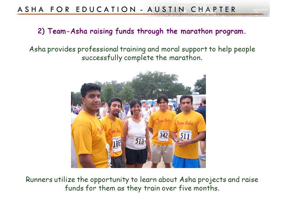 2) Team-Asha raising funds through the marathon program.