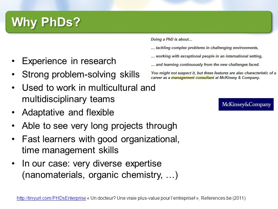 Why PhDs Experience in research Strong problem-solving skills