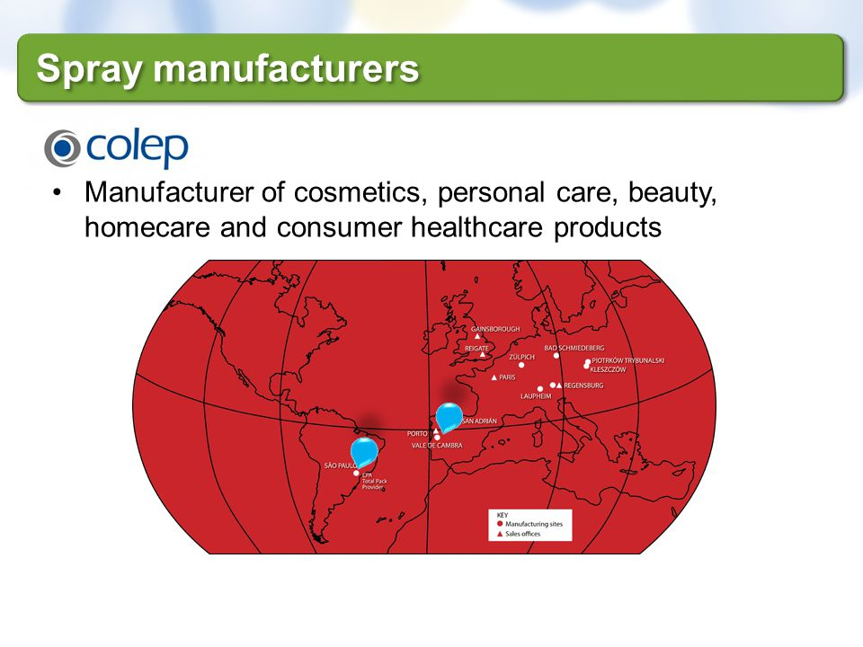 Spray manufacturers Manufacturer of cosmetics, personal care, beauty, homecare and consumer healthcare products.