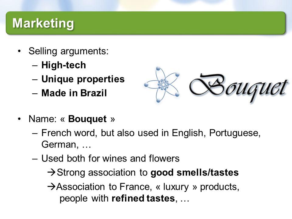 Bouquet Marketing Selling arguments: High-tech Unique properties