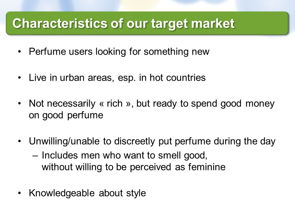 Characteristics of our target market