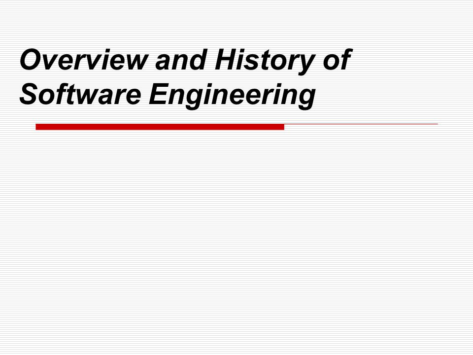 Overview and History of Software Engineering
