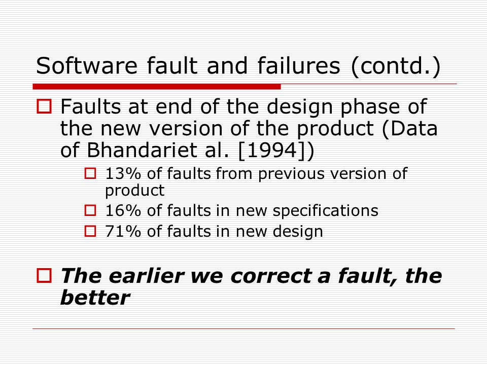 Software fault and failures (contd.)