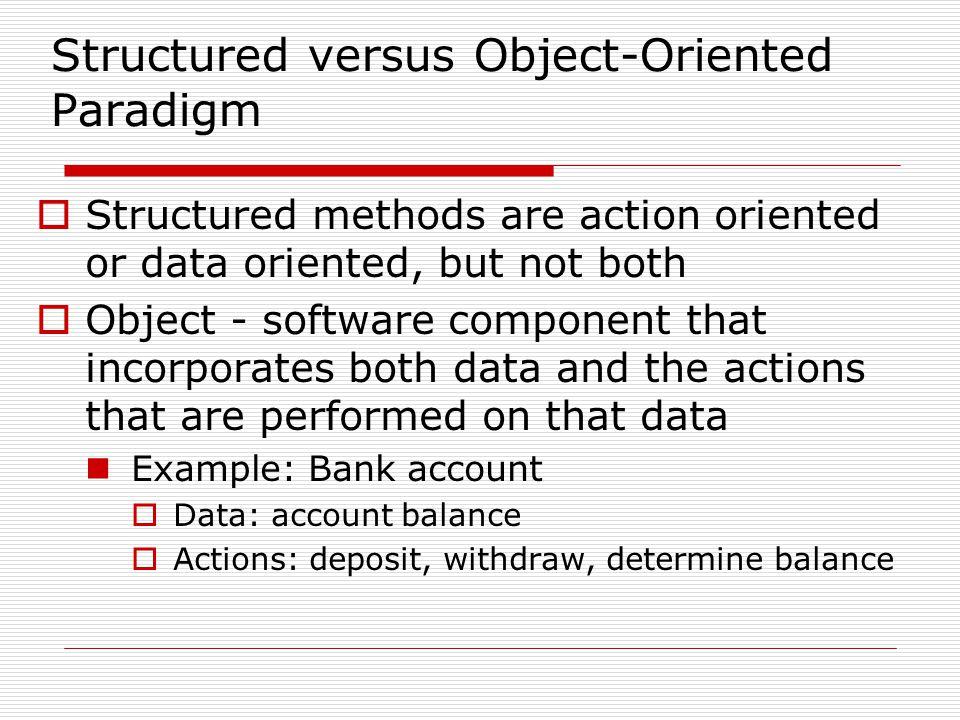 Structured versus Object-Oriented Paradigm