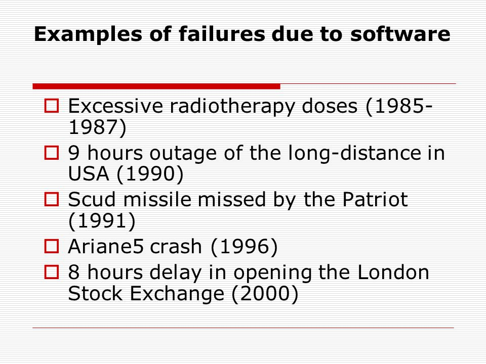 Examples of failures due to software