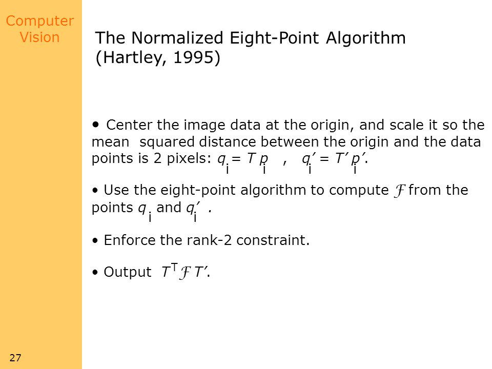 The Normalized Eight-Point Algorithm (Hartley, 1995)