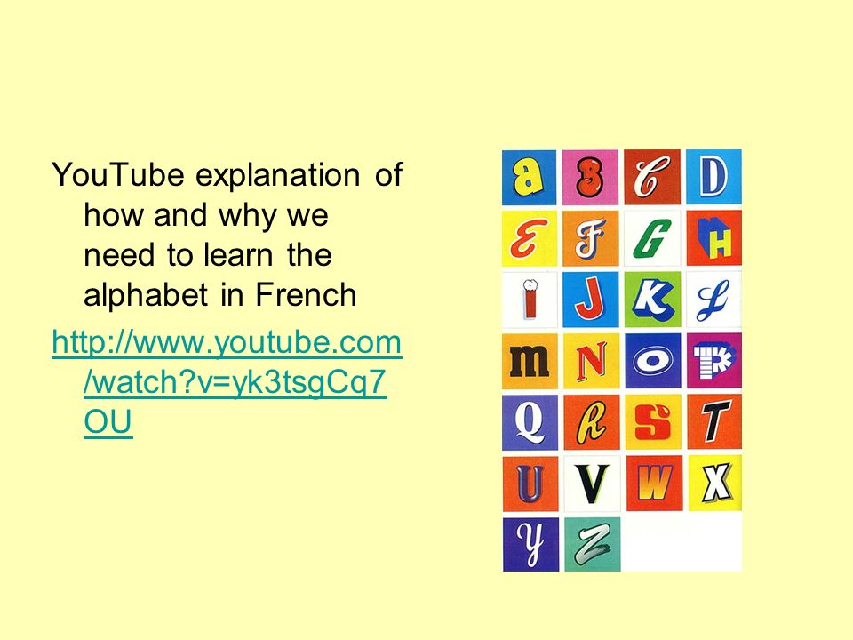 YouTube explanation of how and why we need to learn the alphabet in French