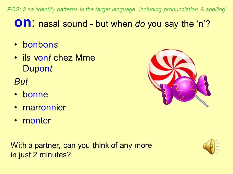 on: nasal sound - but when do you say the 'n'
