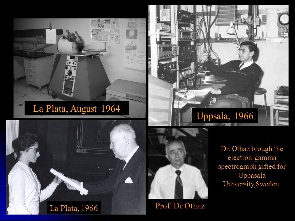 La Plata, August 1964 Uppsala, 1966 Prof. Dr Othaz La Plata, 1966