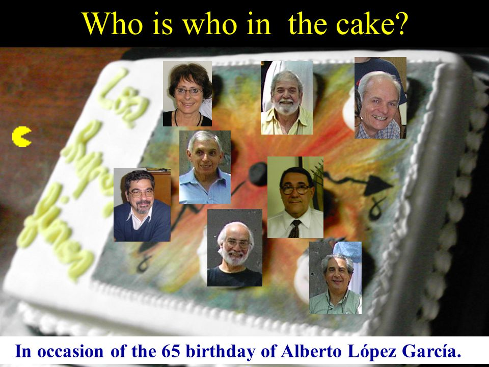 Who is who in the cake In occasion of the 65 birthday of Alberto López García.