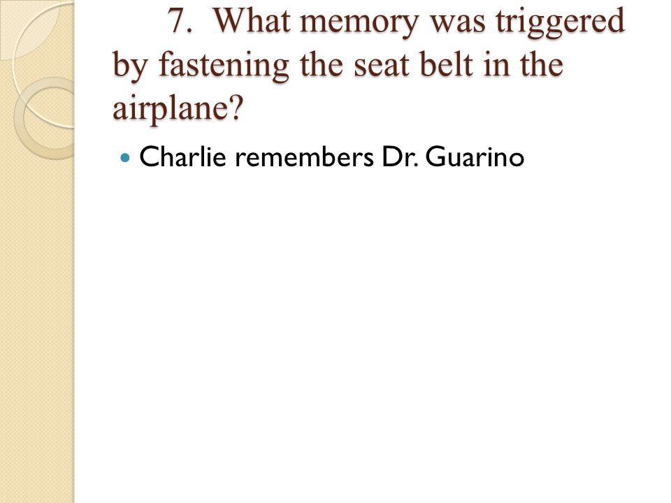 7. What memory was triggered by fastening the seat belt in the airplane