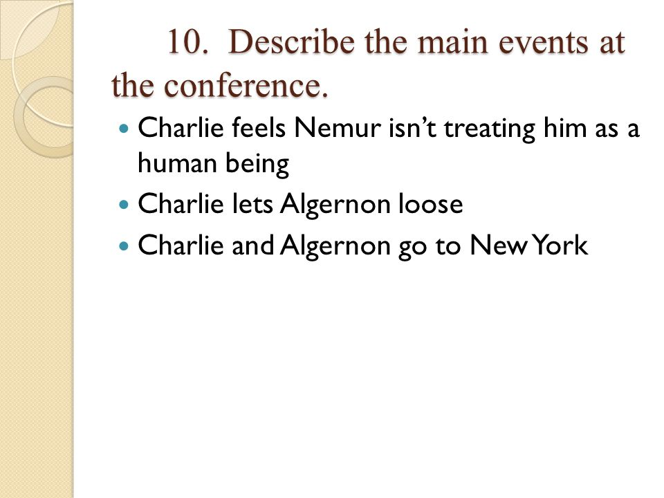 10. Describe the main events at the conference.
