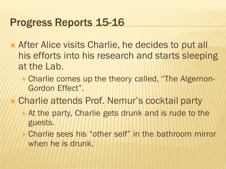 Progress Reports 15-16 After Alice visits Charlie, he decides to put all his efforts into his research and starts sleeping at the Lab.