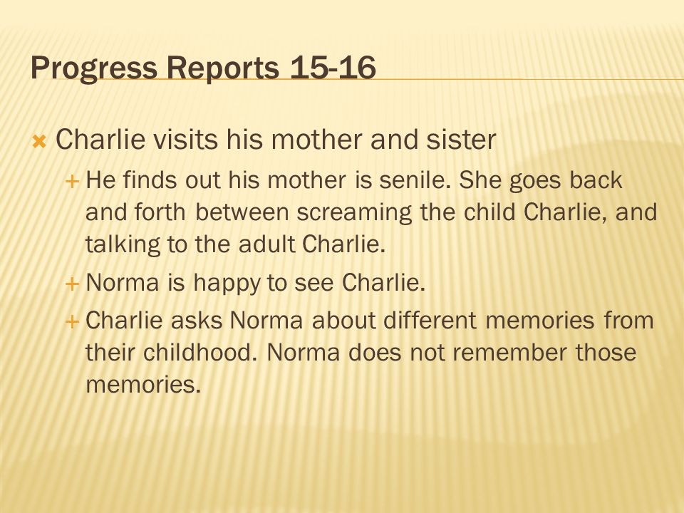 Progress Reports 15-16 Charlie visits his mother and sister
