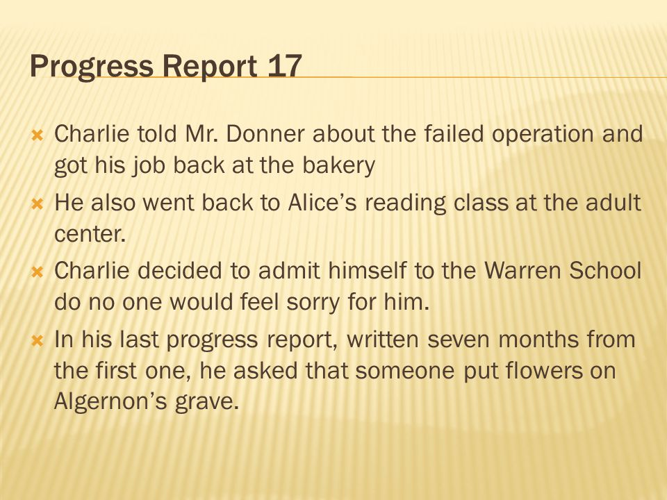 Progress Report 17 Charlie Told Mr Donner About The Failed Operation And Got His Job