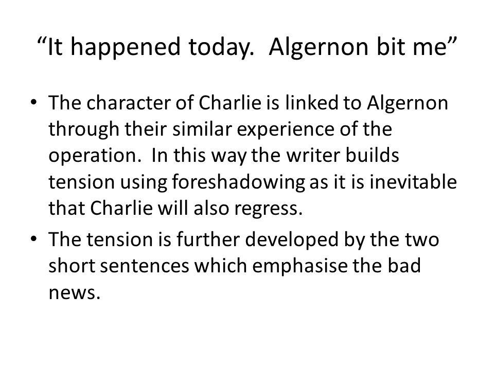 It happened today. Algernon bit me