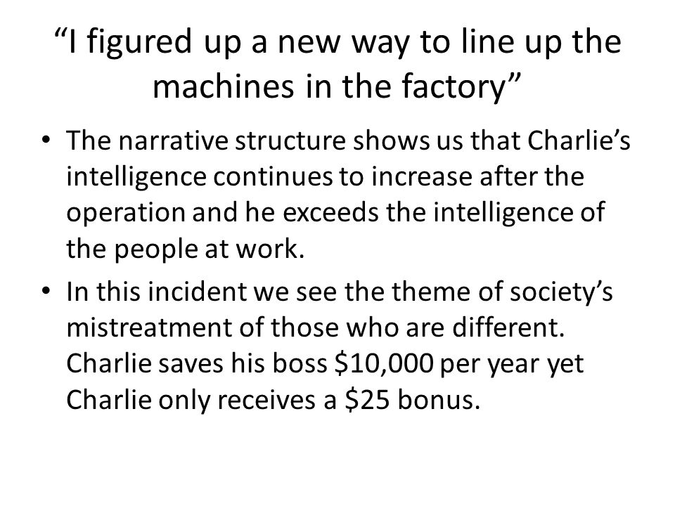 "flowers for algernon"" ppt video online  i figured up a new way to line up the machines in the factory"