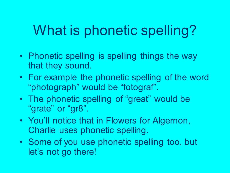 What is phonetic spelling