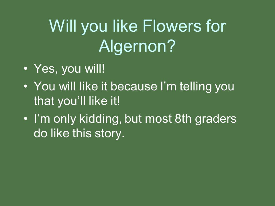 Will you like Flowers for Algernon
