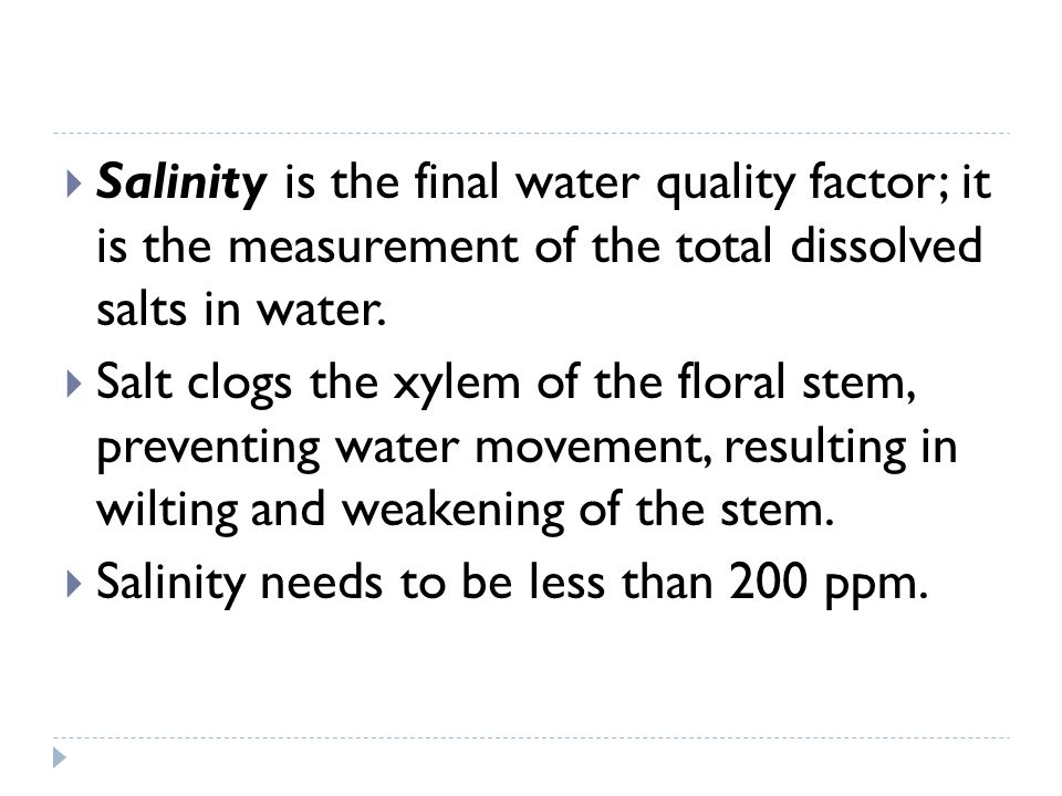 Salinity is the final water quality factor; it is the measurement of the total dissolved salts in water.