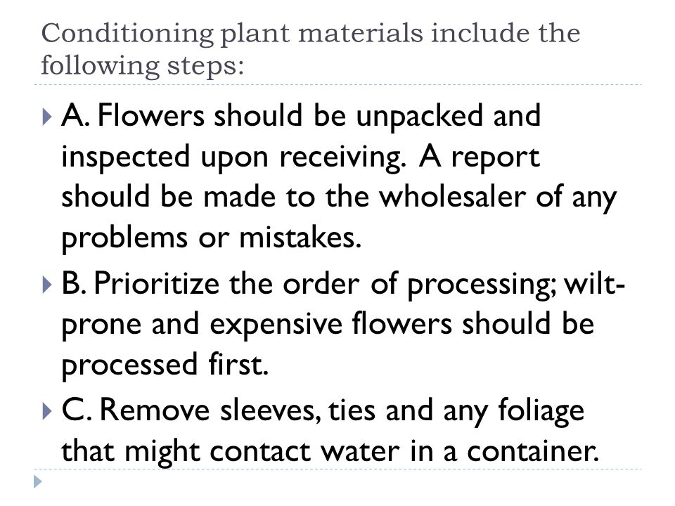 Conditioning plant materials include the following steps: