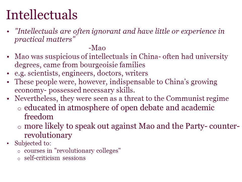 Intellectuals Intellectuals are often ignorant and have little or experience in practical matters