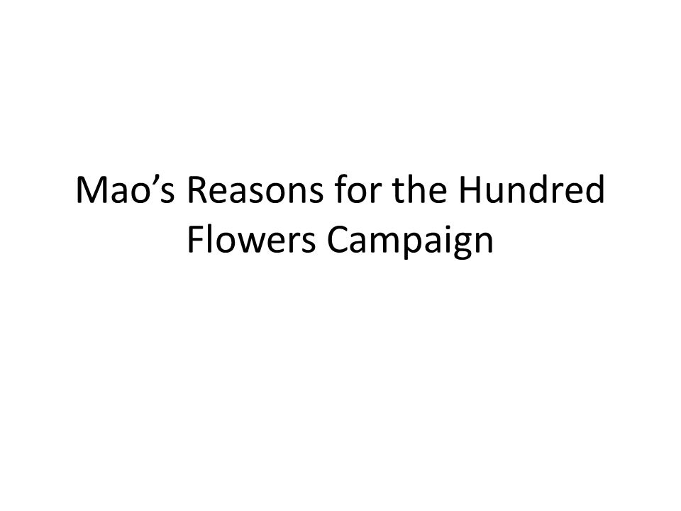 Mao's Reasons for the Hundred Flowers Campaign