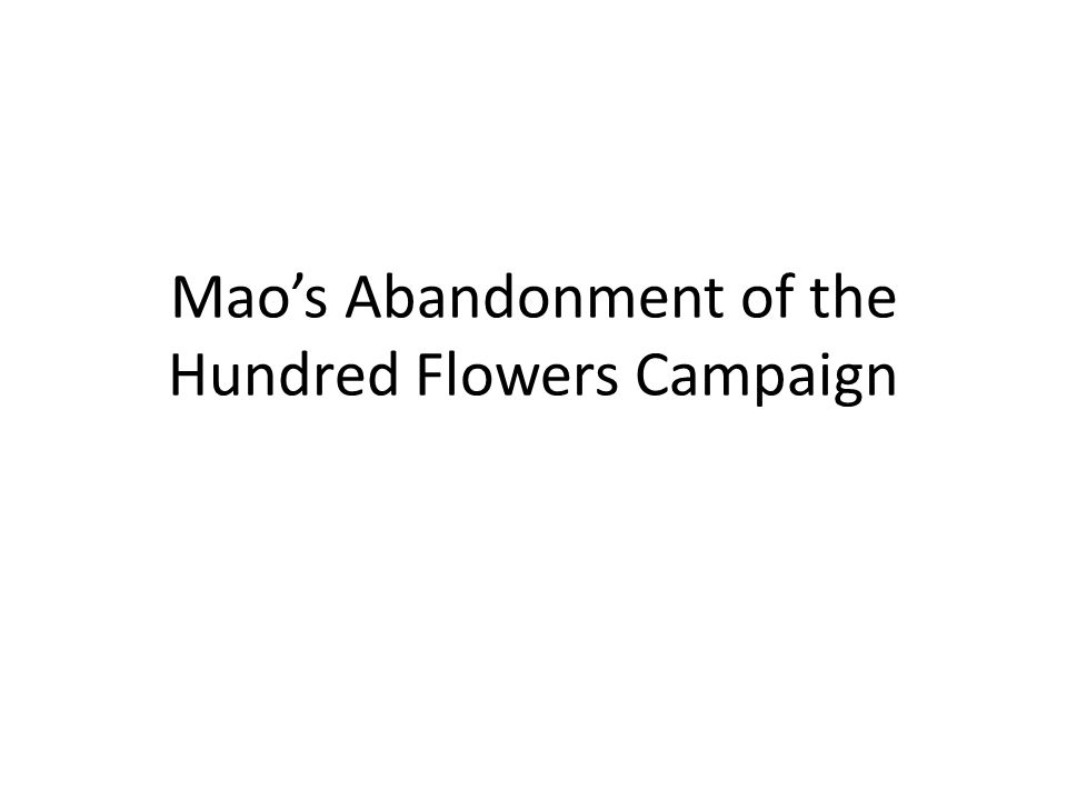 Mao's Abandonment of the Hundred Flowers Campaign