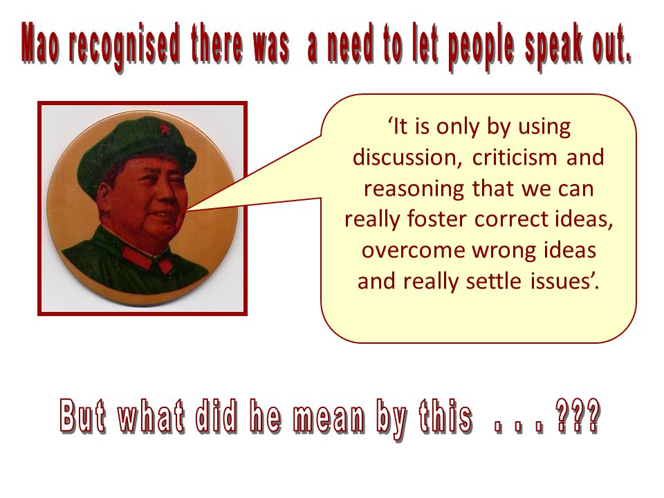 Mao recognised there was a need to let people speak out.