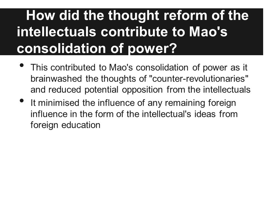 How did the thought reform of the intellectuals contribute to Mao s consolidation of power