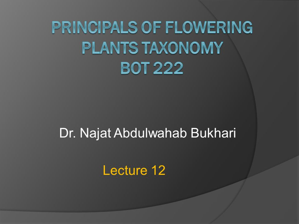 Principals of Flowering Plants Taxonomy BOT 222