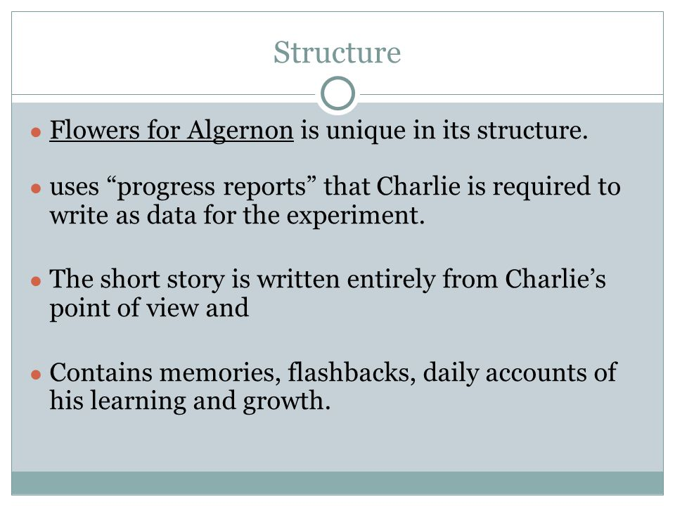 Structure Flowers for Algernon is unique in its structure.