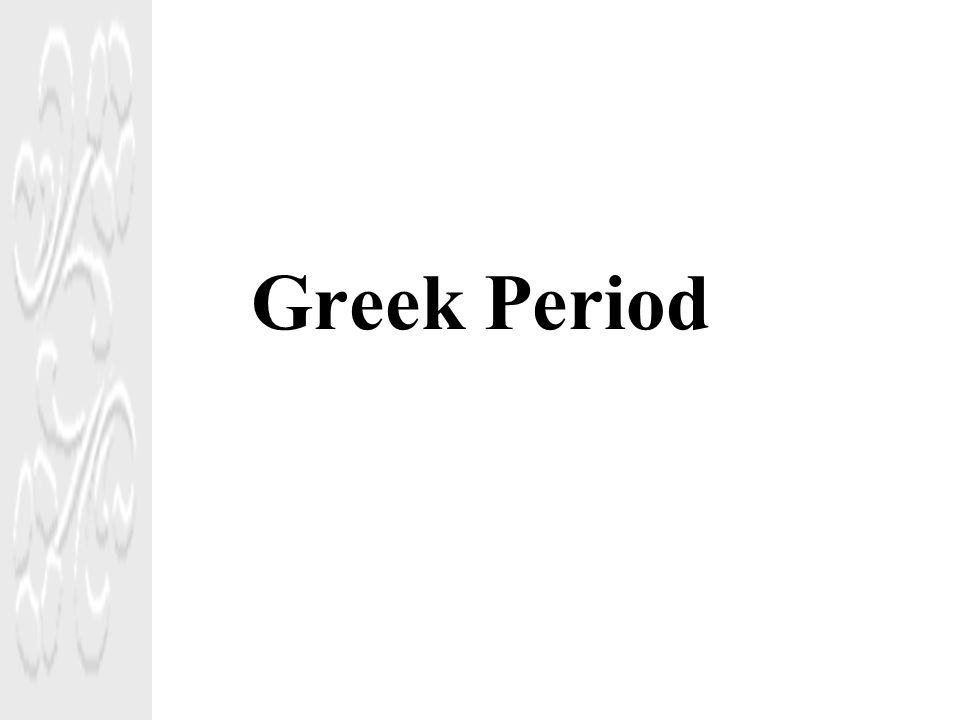 Greek Period