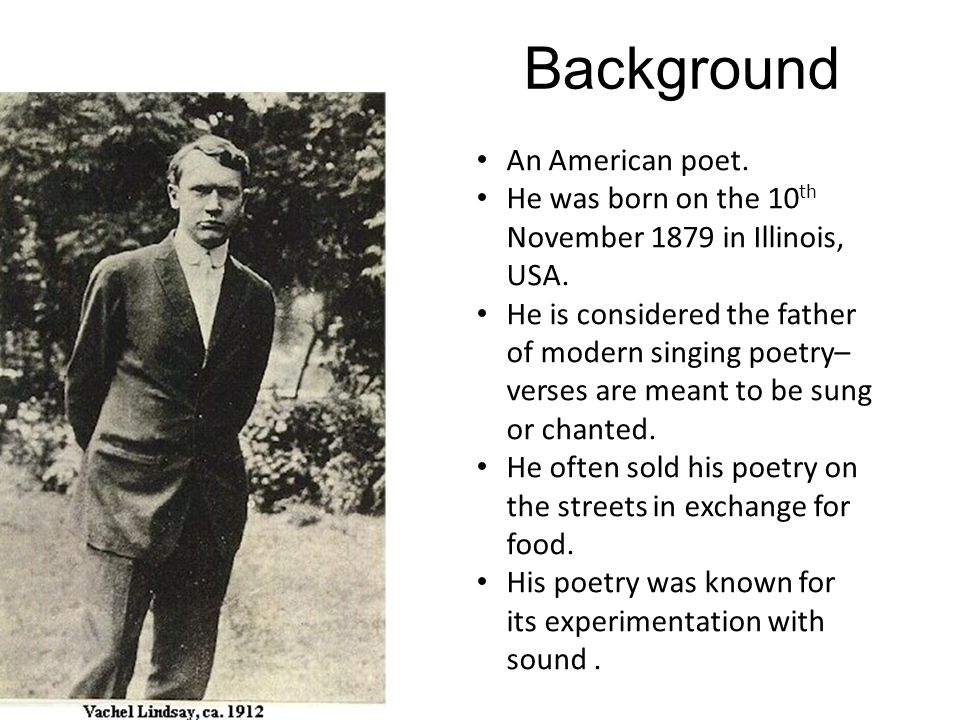Background An American poet.