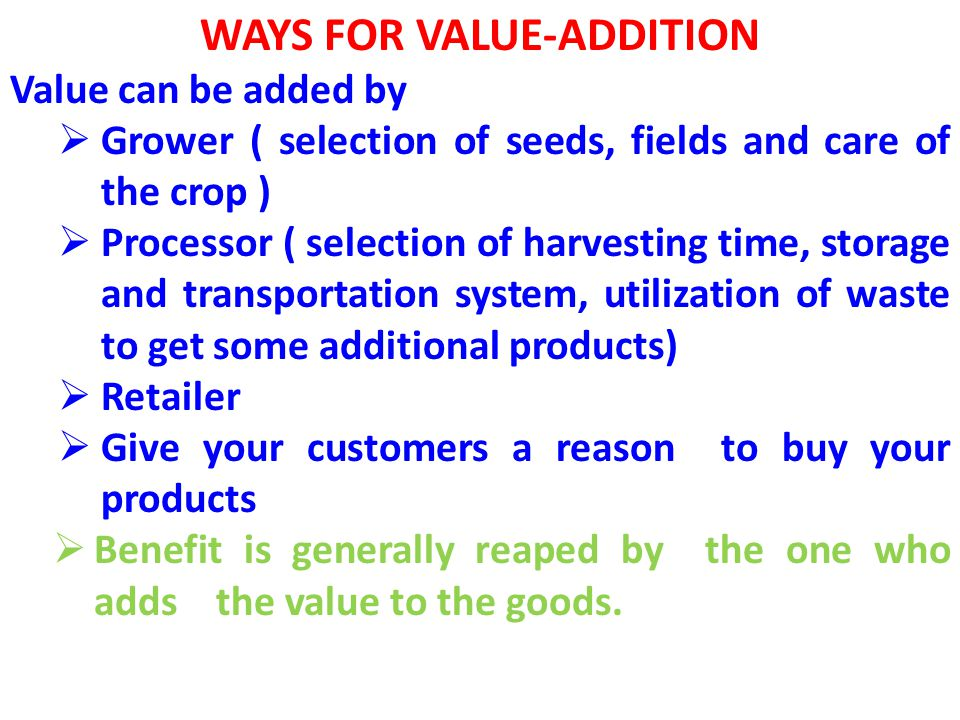 WAYS FOR VALUE-ADDITION