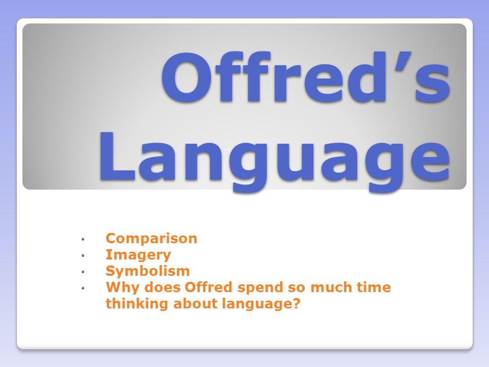 Offred's Language Comparison Imagery Symbolism