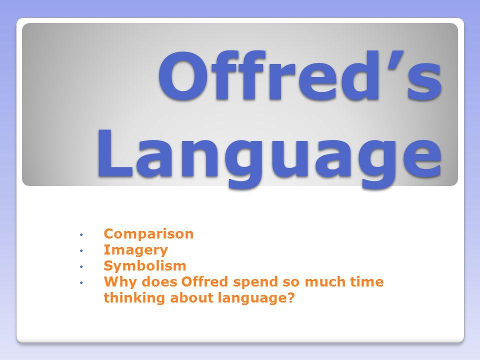 Offred's Language Comparison Imagery Symbolism