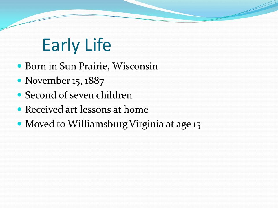 Early Life Born in Sun Prairie, Wisconsin November 15, 1887