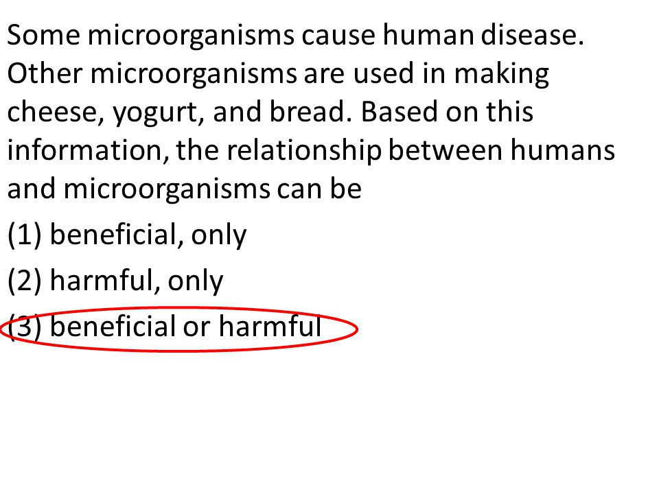 Some microorganisms cause human disease