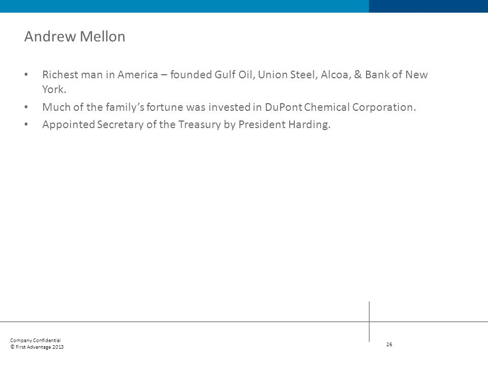 Andrew Mellon Richest man in America – founded Gulf Oil, Union Steel, Alcoa, & Bank of New York.