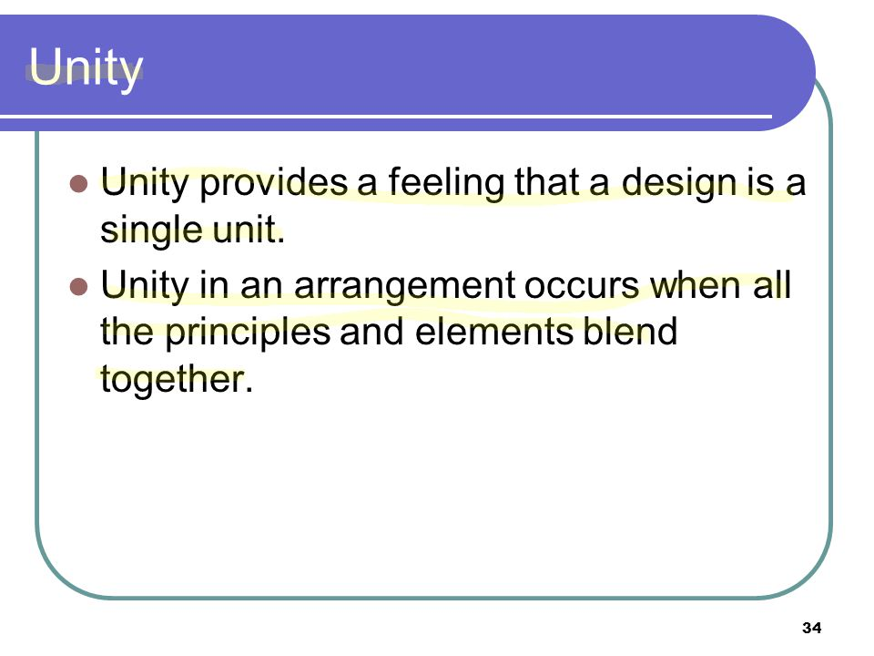 Unity Unity provides a feeling that a design is a single unit.