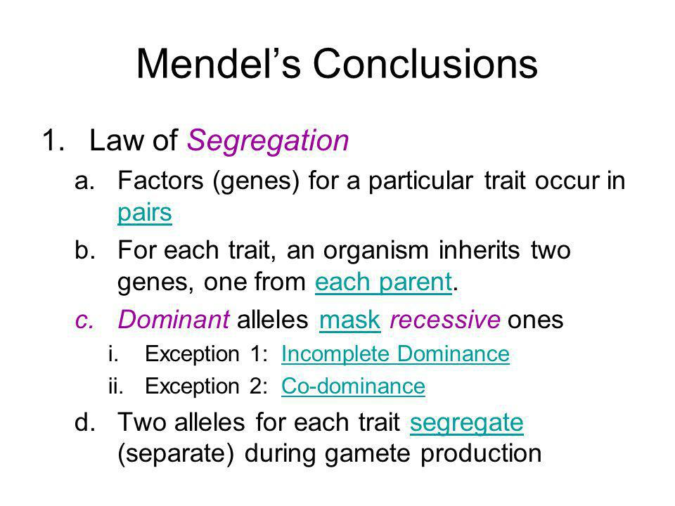 Mendel's Conclusions Law of Segregation